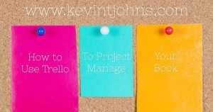 How to Use Trello to Project Manage Your Book